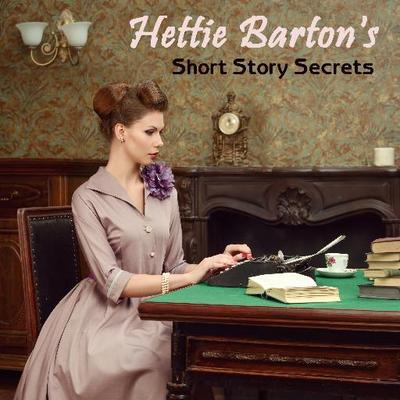 Hettie Barton's Short Story Secrets