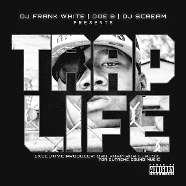 Doe B - Trap Life (DJ Frank White & DJ Scream Present) Cover