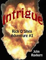 Intrigue:  Rick O'Shea Adventure #3