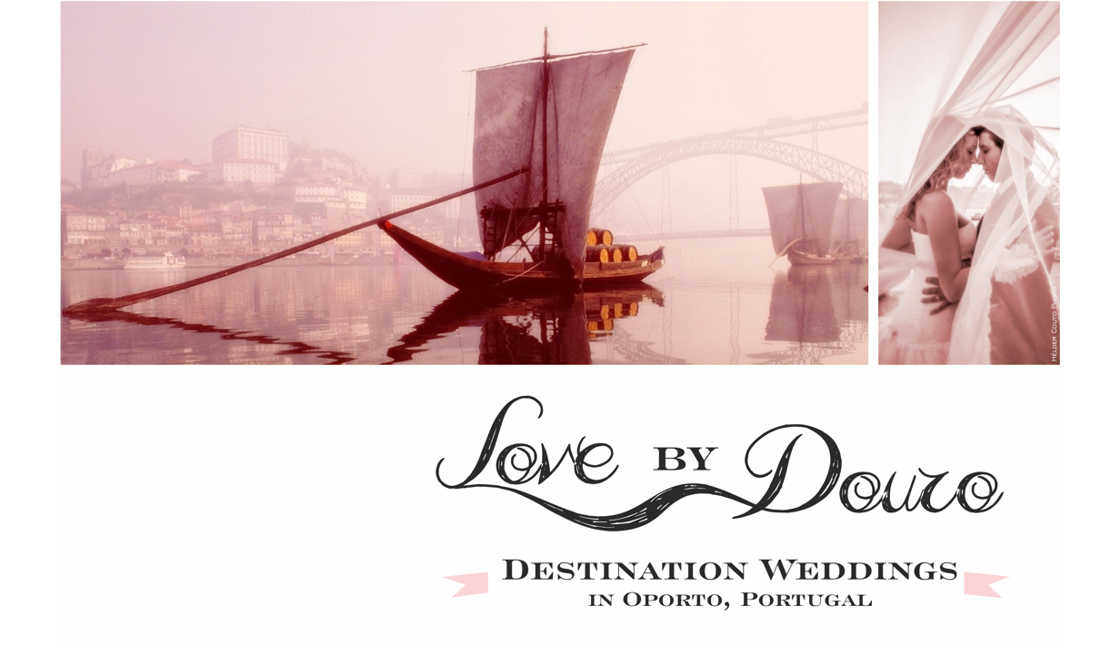 Love by Douro - Destination Weddings in Oporto, Portugal
