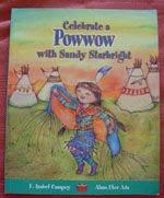 """Celebra un Powwow con Sandy Starbright"" F. Isabel Campoy/Alma Flor Ada. Ed. Alfaguara. Miami. 2007"