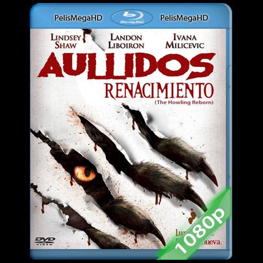 AULLIDOS: EL RENACIMIENTO (2011) 1080P HD MKV ESPAÑOL LATINO