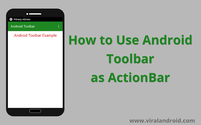 Android introduced Toolbar amongst the free of novel operating organization Android Lollipop  Android Toolbar Example: How to Use Toolbar every bit ActionBar