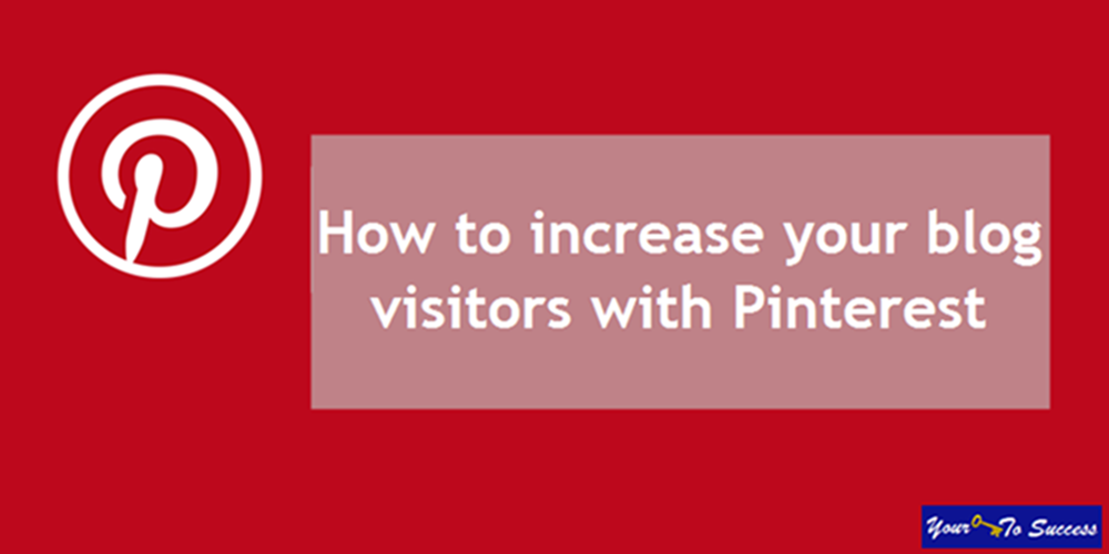 how to increase your blog visitors with Pinterest