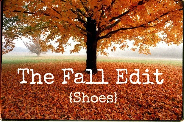The Fall Edit: Shoes! My favorite shoes for the crisp fall weather