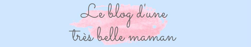 Le blog d'une très belle maman