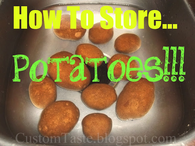 How To Store...Potatoes! by Custom Taste