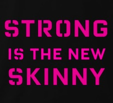"""Strong is the new skinny"" apparel"