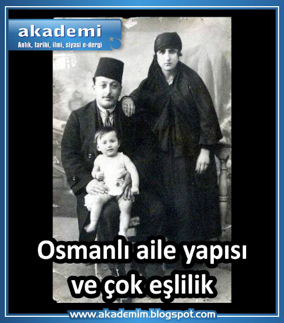 Osmanlı aile yapısı ve çok eşlilik