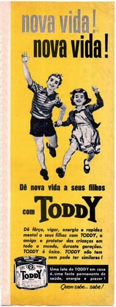 Propaganda do Toddy na década de 40. Busca de saúde e qualidade de vida para as crianças.