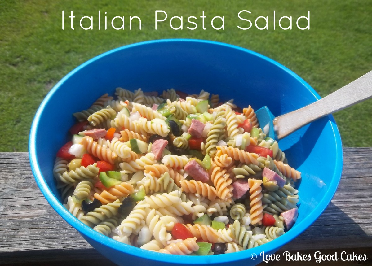 Italian Pasta Salad | Love Bakes Good Cakes