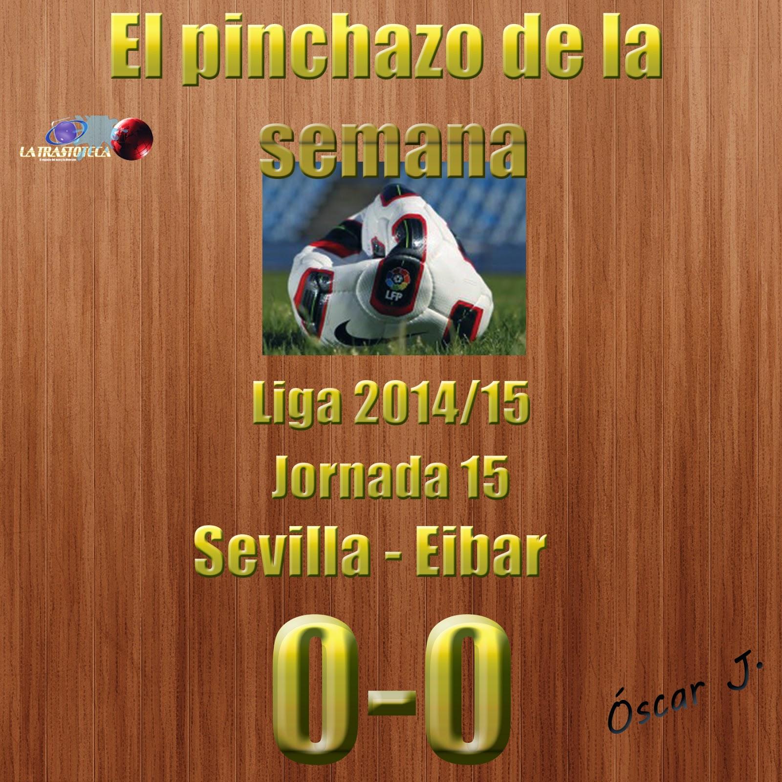 Sevilla 0-0 Eibar. Liga 2014/15 - Jornada 15. El pinchazo de la semana.