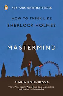 Mastermind: How to Think Like Sherlock Holmes by Maria Konnikova (cover)