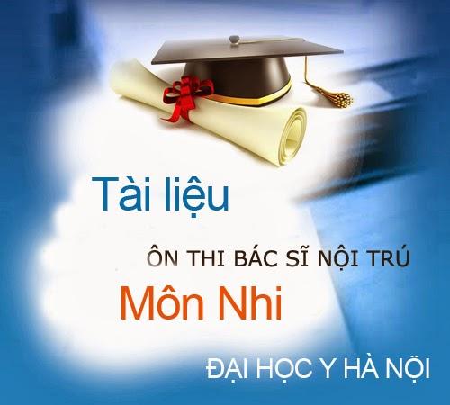 Môn Nhi - Tài liệu ông thi Bác sĩ nội trú và cao học