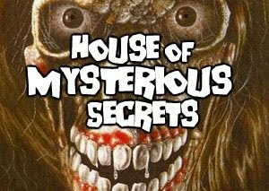 HOUSE OF MYSTERIOUS SECRETS