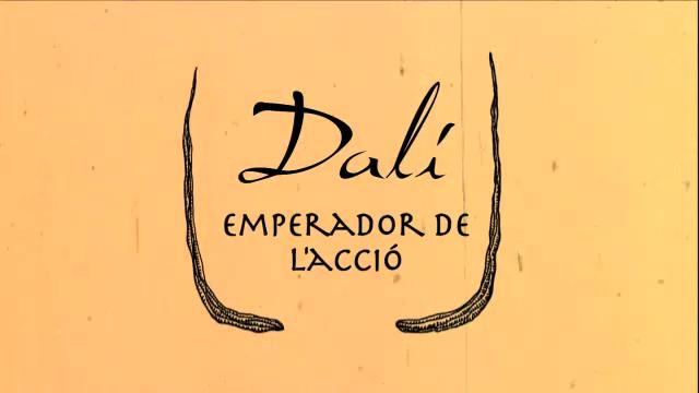 """Títol del documental """"Dalí, emperador de l'acció"""""""