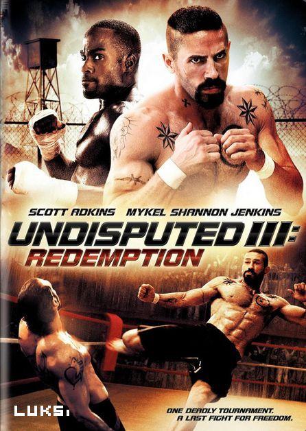 Quyết Đấu 3: Chuột Tội - Undisputed 3: Redemption
