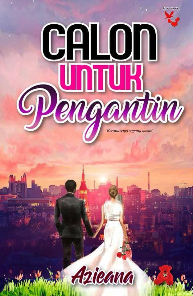 6th Novel- Calon untuk pengantin (CUP)- Feb. 2018