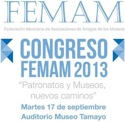 """Congreso FEMAM 2013 """"Patronatos y museos, nuevos caminos"""" en el Museo Tamayo"""