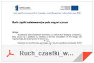 http://milf.fizyka.pw.edu.pl/konkursefizyka/Ruch_czastki_w_polu_magnetycznym-opis-cwiczenia.pdf