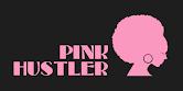 *PINK HUSTLER*