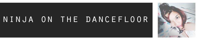 Ninja On The Dancefloor