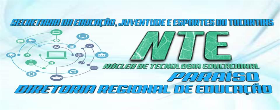 NTE - NUCLEO DE TECNOLOGIA EDUCACIONAL DE PARAISO DO TOCANTINS