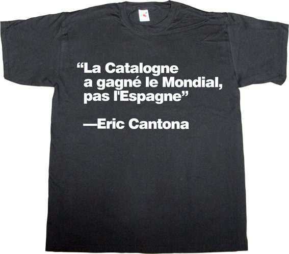 eric cantona fc Barcelona barça mundial catalonia brand spain spain is different t-shirt ephemeral-t-shirts