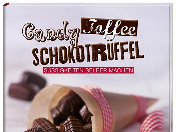 [Buchvorstellung] Candy, Toffee, Schokotrüffel - Süßigkeiten selber machen