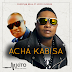 New Audio: Christian Bella Ft. Koffi Olomide - Acha Kabisa | Download