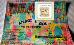 Participo en  : ATRÉVETE A CREAR del Taller de Mila