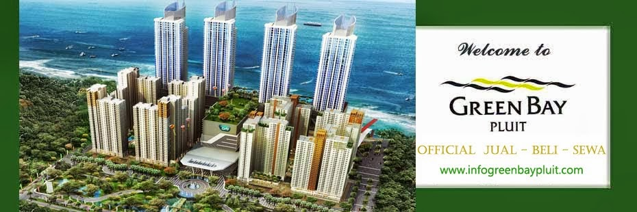 Green Bay Pluit ( GREENBAY PLUIT 2015 ) Jual - Beli - Sewa | UPDATE STOCK & HARGA