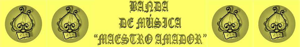 BANDA DE MUSICA MAESTRO AMADOR