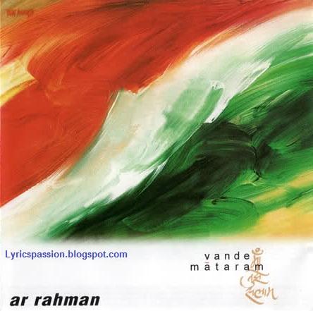 AR Rahman - Vande Mataram Song Lyrics, A R Rahman - Vande