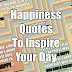 33 Happiness Quotes To Inspire Your Day
