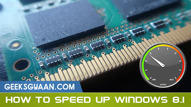 How to Speed Up Windows 8/8.1. Boost Up Windows 8/8.1 Performance