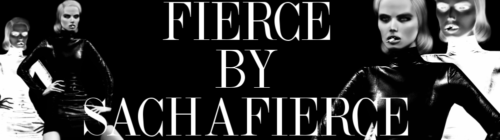 FIERCE by SACHA FIERCE