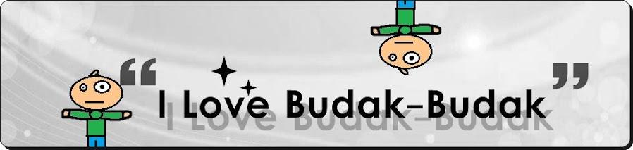I Love Budak2