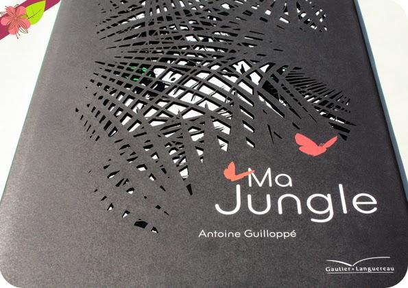 Ma jungle d'Antoine Guilloppé - Gautier - Languereau