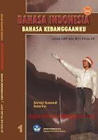 Buku BSE Bahasa Indonesia, BSE Bahasa Indonesia, Buku BSE, Bahasa Indonesia, Buku Sekolah Elektronik, BSE, Buku bahasa Indonesia SMP, Bahasa Indonesia Bahasa Kebanggaanku Kelas VII