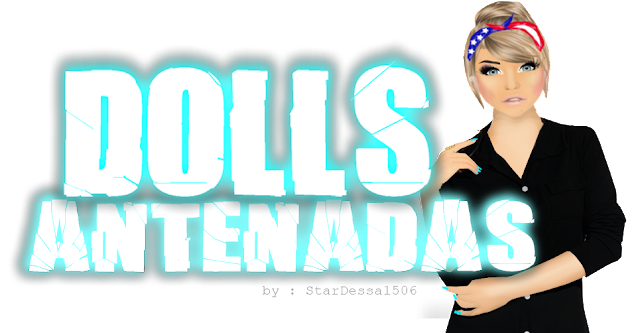 Dolls Antenadas
