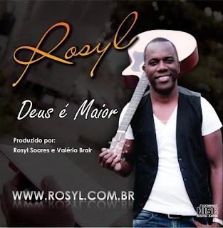 Rosyl - Deus é Maior