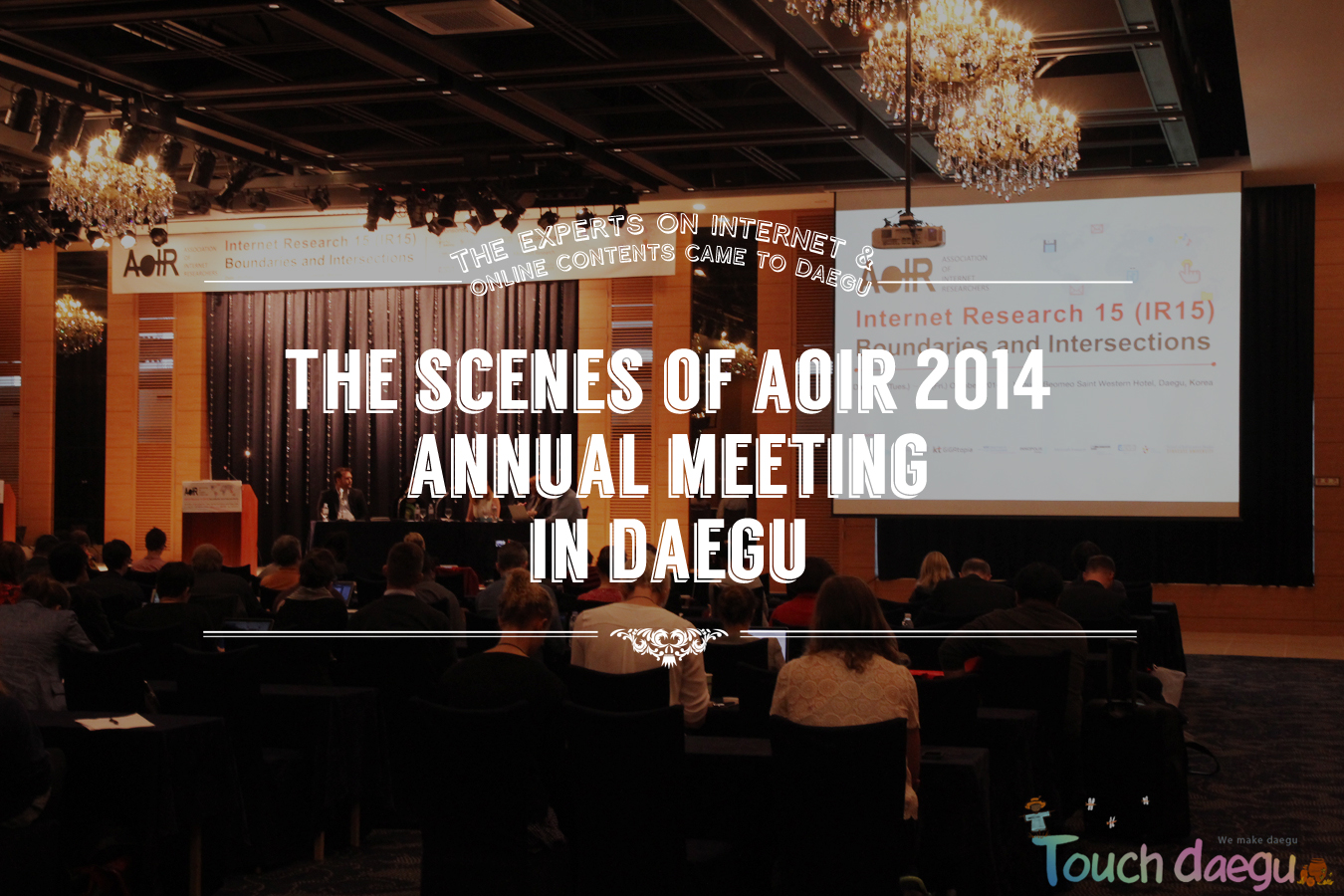 The scenes of AoIR 2014 annual meeting