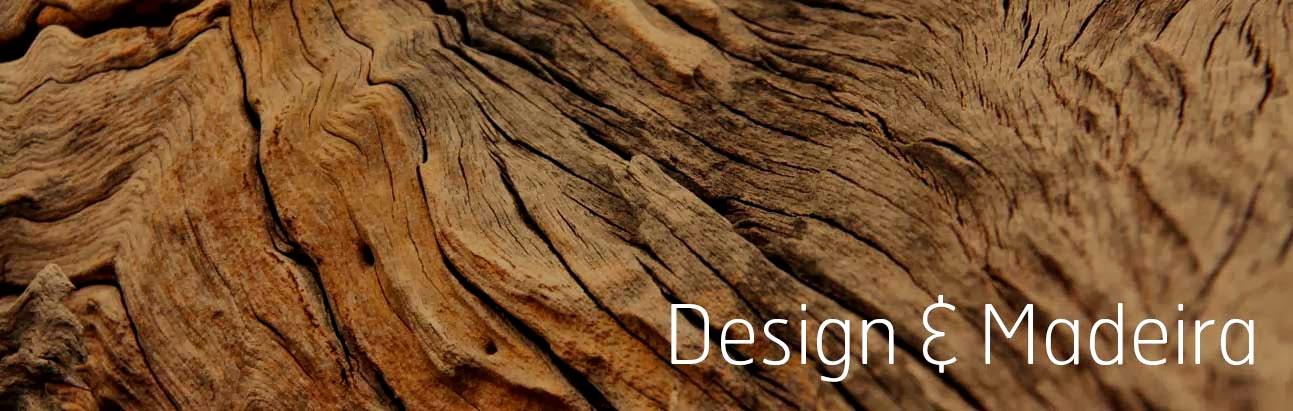 Design & Madeira