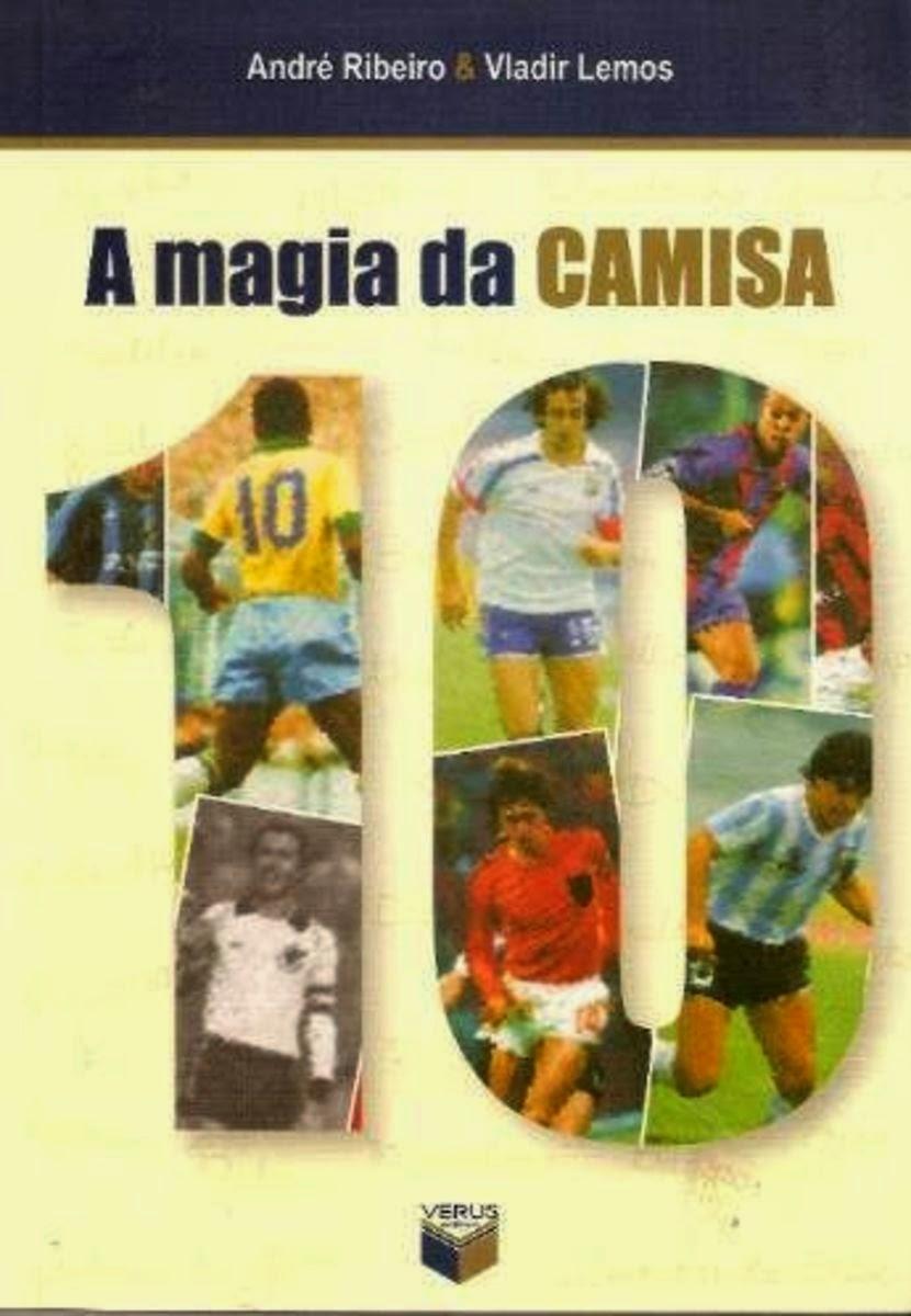 24a4ad97dd Literatura na Arquibancada  A Magia da Camisa 10 na Copa