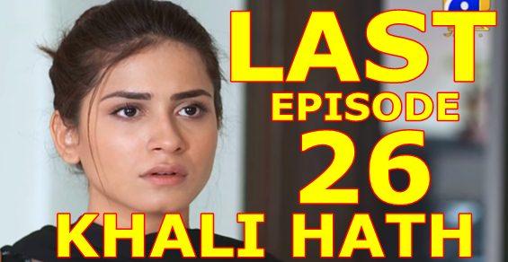 KHALI HATH LAST EPISODE 26