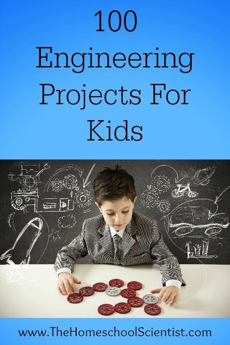 http://thehomeschoolscientist.com/100-engineering-projects-kids/#.VLLJvicXpFU