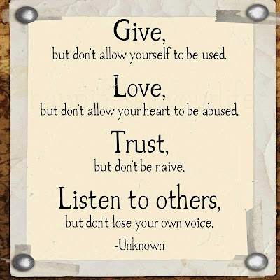 Give, but don't allow yourself to be used.