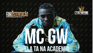 MC Gw - Ela Ta Na Academia - Mp3 (2014)