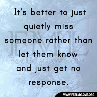 It's better to just quietly miss someone
